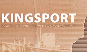 Kingsport Domtar's entry into containerboard manufacturing